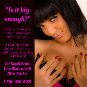 Miss Rachel will treat you according to sph reality! 1-800-356-6169